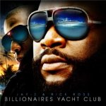 Jay-Z and Rick Ross - Billionaires Yacht Club