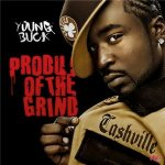 Young Buck - Product Of The Grind