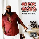 Rick Ross - The Show