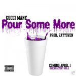 Gucci Mane - Pour Some More