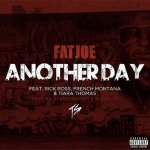 Fat Joe, Rick Ross, French Montana, Tiara Thomas - Another Day
