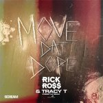 Rick Ross, Tracy T - Move That Dope
