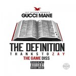 Gucci Mane - The Definition (Game Diss)