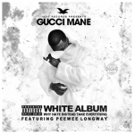 Gucci Mane, Peewee Longway - The White Album