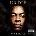 Dr. Dre - My story