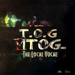 T.O.G, The Local Vocal - ИTOG...