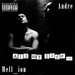 MeLL_ion, Аndre - All my life