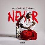 Soulja Boy - Better Late Than Never