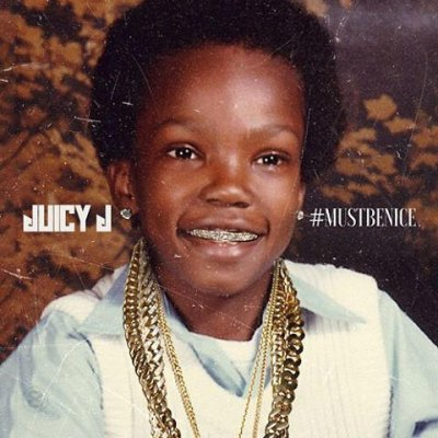 Juicy J - #MUSTBENICE