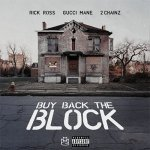 Rick Ross, Gucci Mane, 2 Chainz - Buy Back The Block