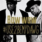 Bow Wow - Used 2 Be My Dawg