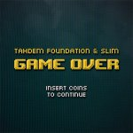 TAHDEM Foundation, Slim - Game over
