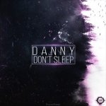 Danny - Don't Sleep