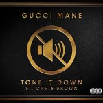 Gucci Mane, Chris Brown - Tone it Dow