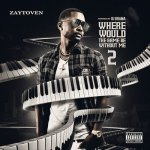 Zaytoven - Where Would The Game Be Without Me 2