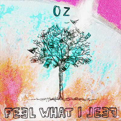 Oz - Feel What I Feel