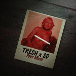 СД, Tresh - Your mum