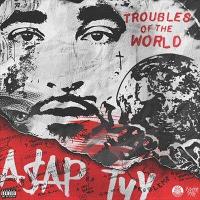 A$AP TyY - Troubles Of The World