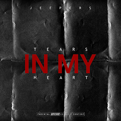 jeeper$ - Tears In My Heart
